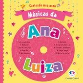 Músicas da Ana Luiza by Cantando Meu Nome