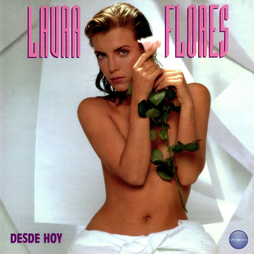 Desde Hoy by Laura Flores