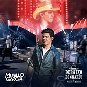 Debaixo do Chapéu (Ao Vivo) by Murillo Garcia