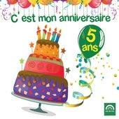 C'est mon anniversaire: 5 ans by Various Artists
