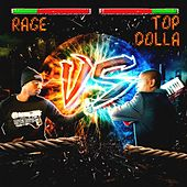 Rage Vs. Top Dolla by Rage