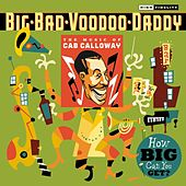 How Big Can You Get?: The Music Of Cab Calloway by Big Bad Voodoo Daddy