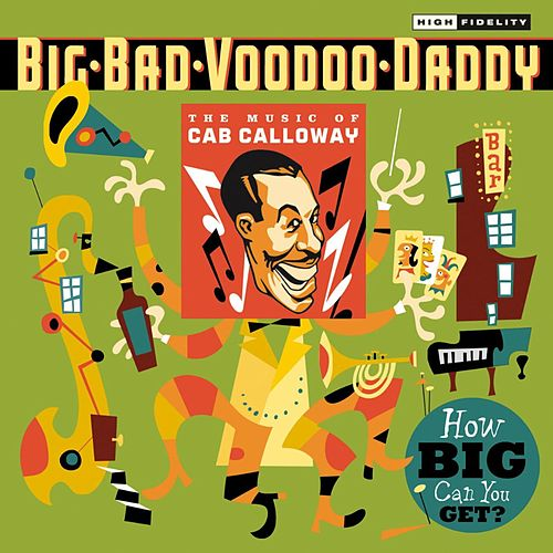 How Big Can You Get?: The Music Of Cab Calloway von Big Bad Voodoo Daddy