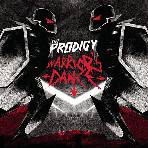 Warrior's Dance by The Prodigy