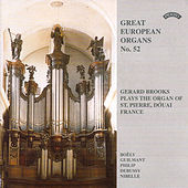 Play & Download Great European Organs No. 52: St Pierre, Douai, France by Gerard Brooks | Napster