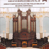 Play & Download Great European Organs No. 60: Reading Town Hall by Adrian Partington | Napster