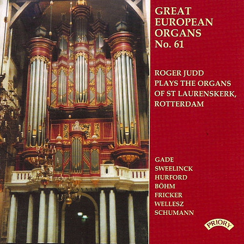 Play & Download Great European Organs No. 61: St. Laurenskerk, Rotterdam by Roger Judd | Napster