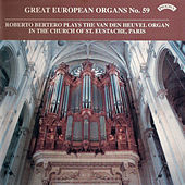 Play & Download Great European Organs No. 59: St Eustache, Paris by Roberto Bertero | Napster