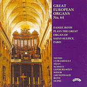 Play & Download Great European Organs No. 64: Saint Sulplice, Paris by Daniel Roth | Napster