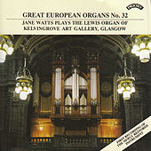 Play & Download Great European Organs No.32: Kelvingrove Art Gallery by Jane Watts | Napster