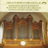 Play & Download Great European Organs No.36: Notre Dame des Champs, Paris by Marie- Bernadette Dufourcet | Napster