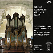 Play & Download Great European Organs No.37: St John's Smith Sq, London by Jane Watts | Napster