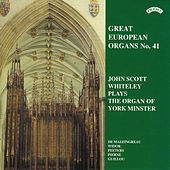 Play & Download Great European Organs No.41: York Minster by John Scott Whiteley | Napster