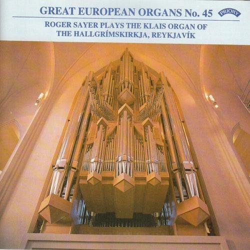 Great European Organs No.45: The Hallgrimskirkja, Reykjavik by Roger Sayer