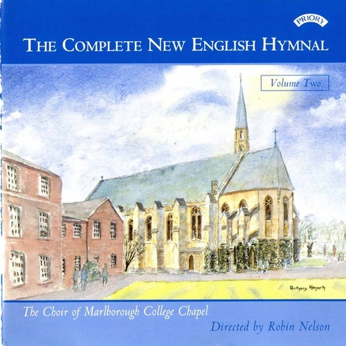Play & Download Complete New English Hymnal Vol. 2 by Marlborough College Chapel Choir | Napster