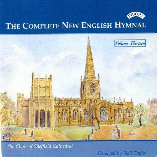 Play & Download Complete New English Hymnal Vol. 13 by Sheffield Cathedral Choir | Napster