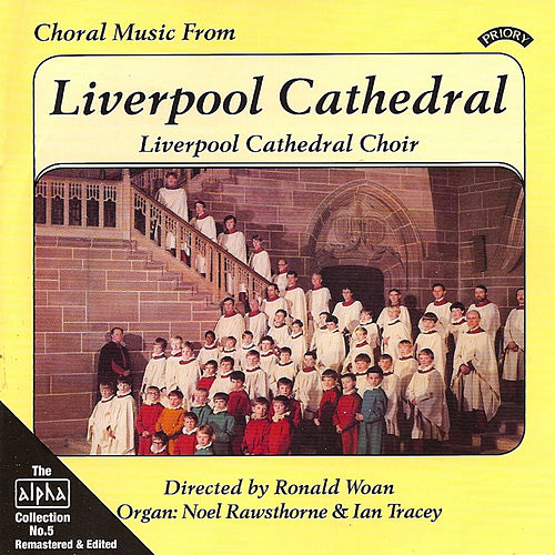 Alpha Collection Vol 5: Choral Music From Liverpool Cathedral by Liverpool Cathedral Choir