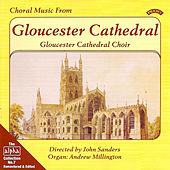 Alpha Collection Vol 7: Choral Music From Gloucester Cathedral by Gloucester CathedralChoir
