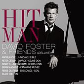 Play & Download Hit Man: David Foster & Friends [Deluxe] by David Foster | Napster