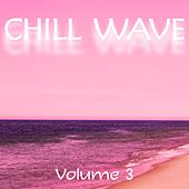 Chill Wave, Vol. 3 - EP by Various Artists
