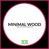 Minimal Wood - EP by Various Artists