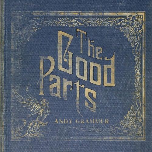 The Good Parts von Andy Grammer
