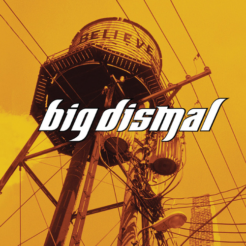 Play & Download Believe by Big Dismal | Napster