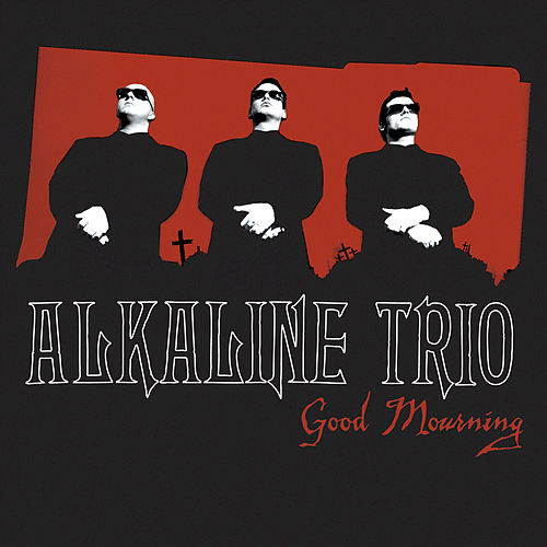 Play & Download Good Mourning by Alkaline Trio | Napster