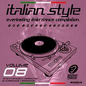Italian Style Everlasting Italo Dance Compilation, Vol. 8 by Various Artists