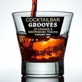 Cocktailbar Grooves Vol. 2 - 25 Lounge & Deephouse Tracks by Various Artists