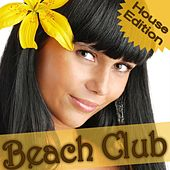 Beach Club - House Edition by Various Artists