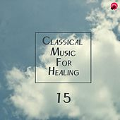 Classical Music For Healing 15 by Energy Classic