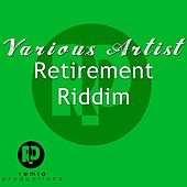 Retirement Riddim by Various Artists