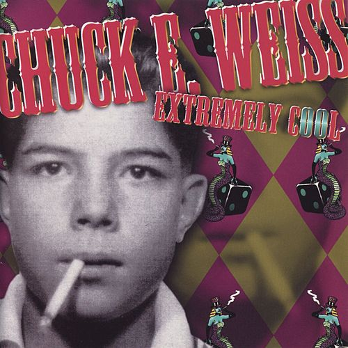 Play & Download Extremely Cool by Chuck E. Weiss | Napster
