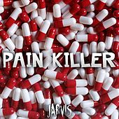 Pain Killer by Jarvis