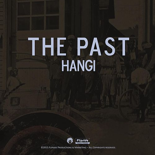 The Past by Hangi