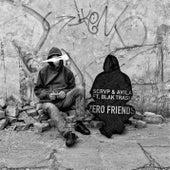 Zero Friends (feat. Blak Trash) by Avila