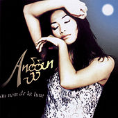 Play & Download Au Nom De La Lune by Anggun | Napster