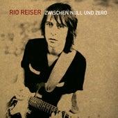 Zwischen Null und Zero by Rio Reiser