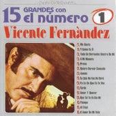 15 Grandes Con El Número Uno by Vicente Fernández