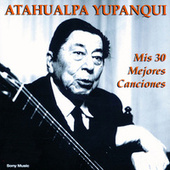 Play & Download Mis 30 Mejores Canciones by Atahualpa Yupanqui | Napster