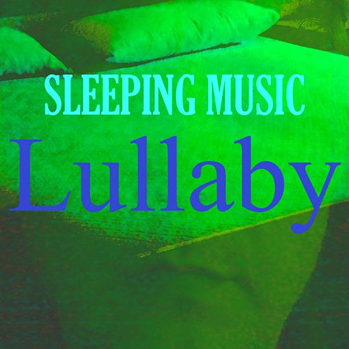 Sleeping Music by Lullaby