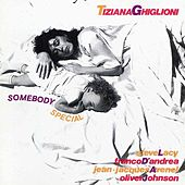 Somebody Special by Jean-Jacques Avenel With Franco D'andrea, Tiziana Ghiglioni, Oliver Johnson, Steve Lacy