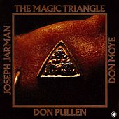Play & Download The Magic Triangle by Joseph Jarman | Napster