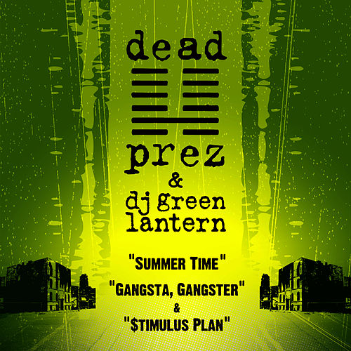 Play & Download Summer Time / Gangsta, Gangster / $timulus Plan by Dead Prez | Napster