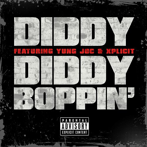 Play & Download Diddy Boppin' [feat. Yung Joc & Xplicit] by Puff Daddy | Napster