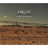 Play & Download As Blue As Your Dying Eyes by Haunt | Napster