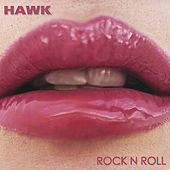 Play & Download Rock N Roll by H.A.W.K. | Napster