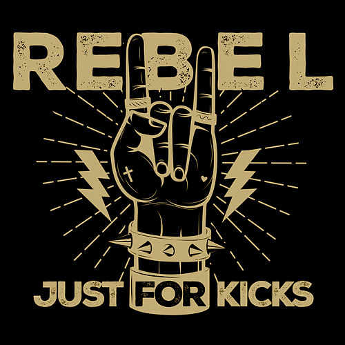 Rebel Just For Kicks by Various Artists
