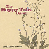 Play & Download Total Death Benefit by The Happy Talk Band | Napster